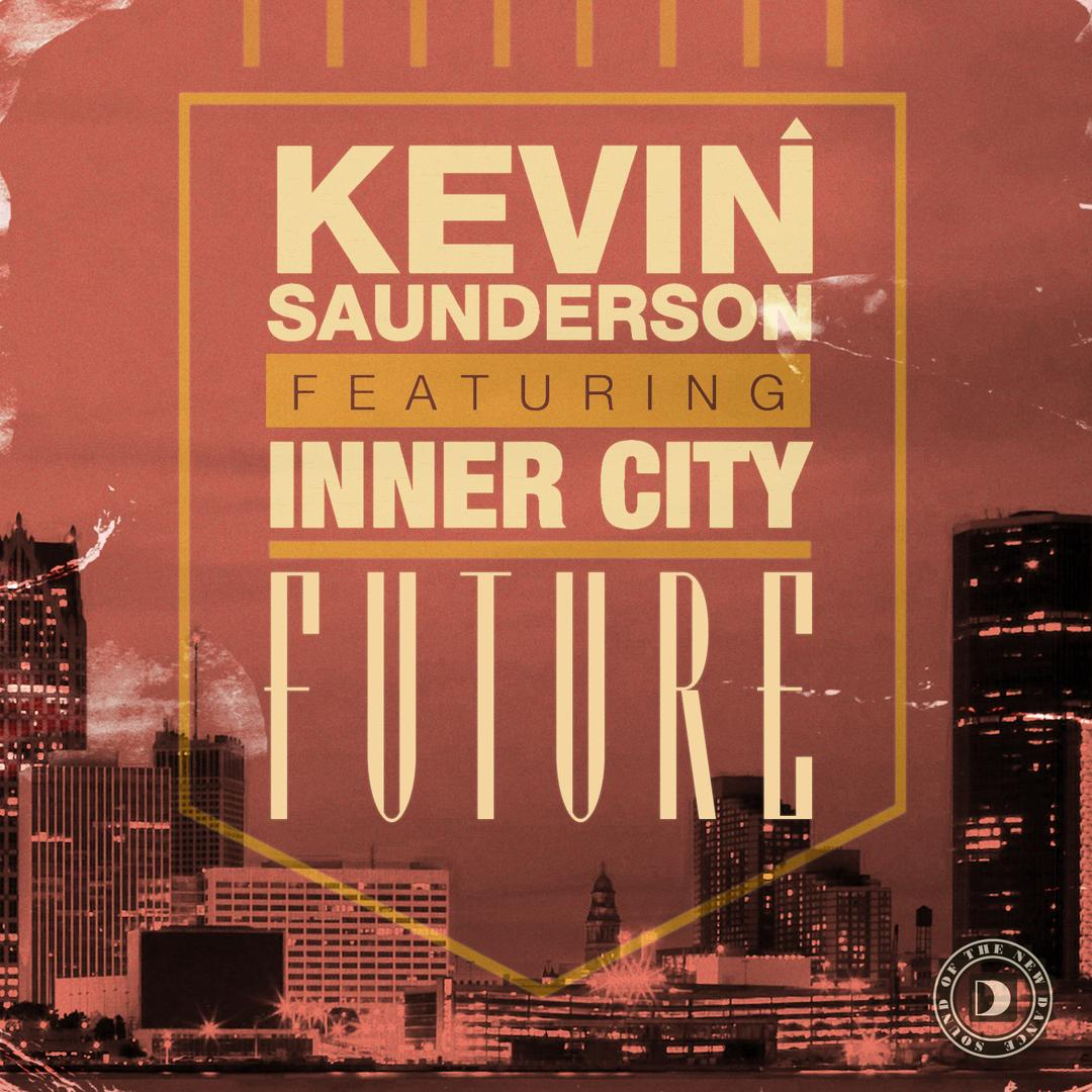 Future (Single) by Inner City & Kevin Saunderson - Pandora