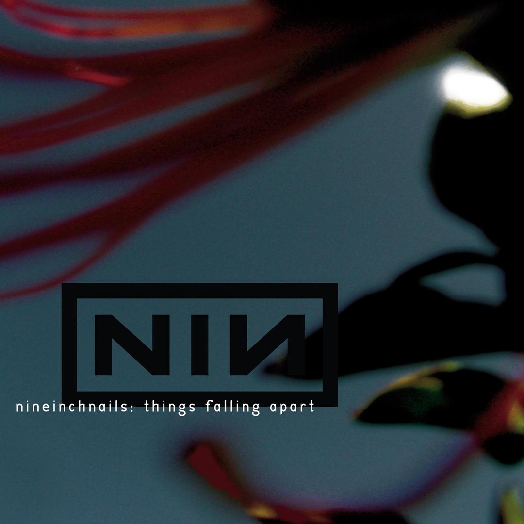 Things Falling Apart by Nine Inch Nails - Pandora