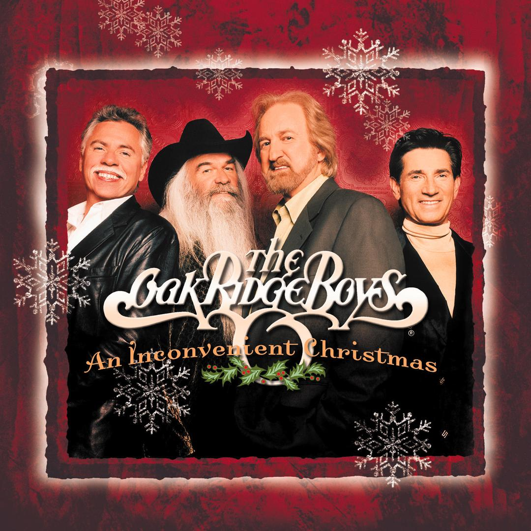An Inconvenient Christmas by The Oak Ridge Boys (Holiday) - Pandora